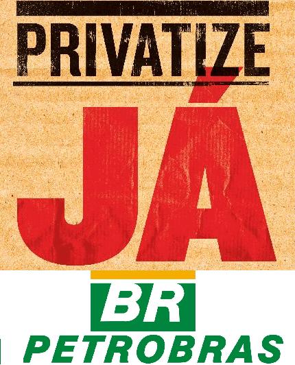 Resultado de imagem para petrobras privatização ja